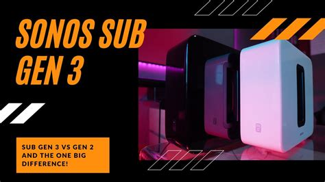 Sonos Sub Gen 3 vs Gen 2 - how come no one pointed out